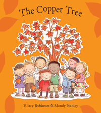 The Copper Tree, by Hilary Robinson and Mandy Stanley