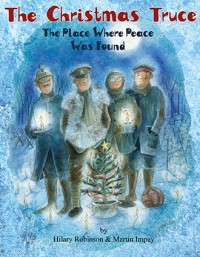 The Christmas Truce, book cover, by Hilary Robinson and Martin Impey.