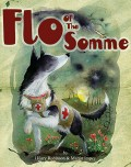 Flo Of The Somme, by Hilary Robinson and Martin Impey