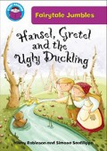 Hansel, Gretel and the Ugly Duckling, by Hilary Robinson