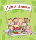 Help a Hamster, by Hilary Robinson with illustrations by Mandy Stanley