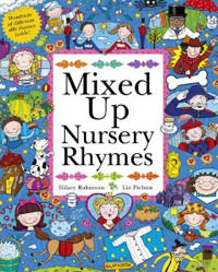 Mixed Up Nursery Rhymes by Hilary Robinson and Liz Pichon